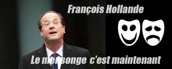 François Hollande : le mensonge c'est maintennant